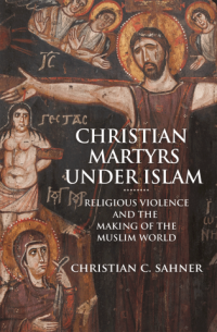 Christian Martyrs under Islam